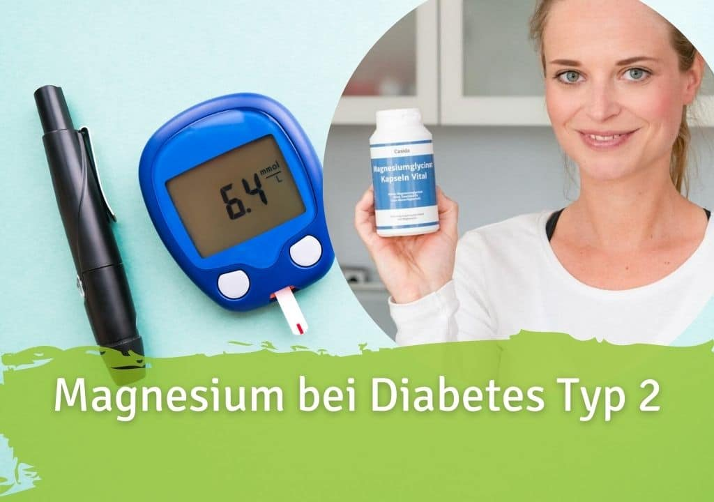 Magnesium bei Diabetes Typ 2 Casida Magnesiumglycinat Kapseln Vital – 120 Stk. 14362480 PZN Apotheke Was bedeutet Bioverfügbar