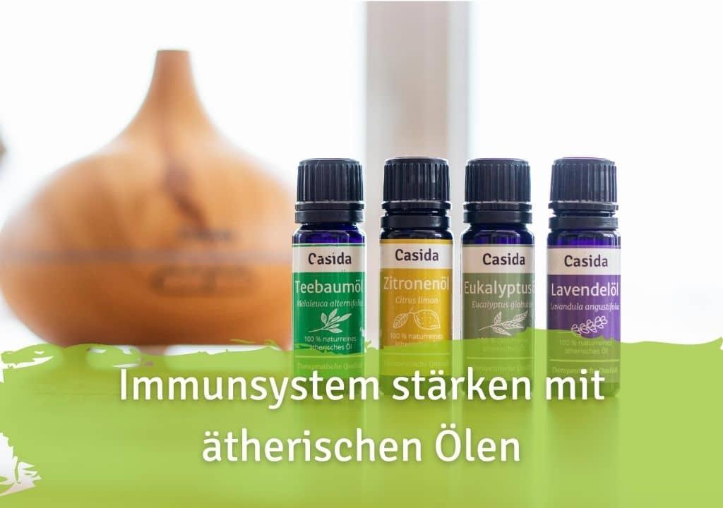 Immunsystem stärken mit ätherischen Ölen Casida naturreines ätherische Öl