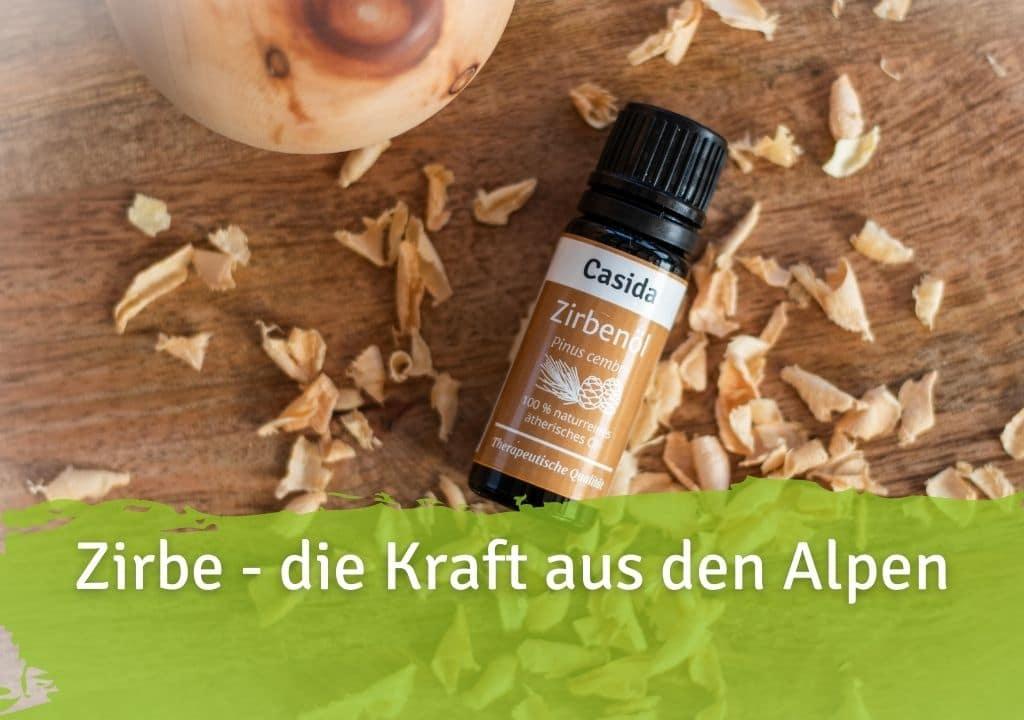 Zirbe - die Kraft aus den Alpen Casida Zirbenöl Pinus cembra naturrein – 10 ml 16486743 PZN Apotheke Zirbelkiefernöl ätherische Öle Diffuser