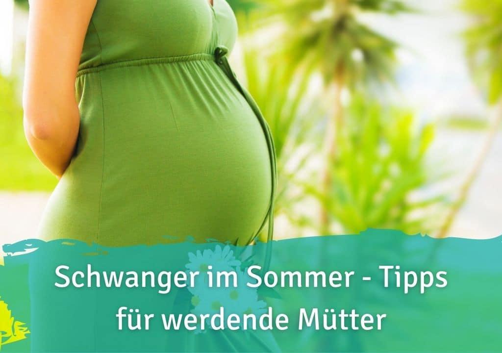 Schwanger im Sommer - Tipps für werdende Mütter