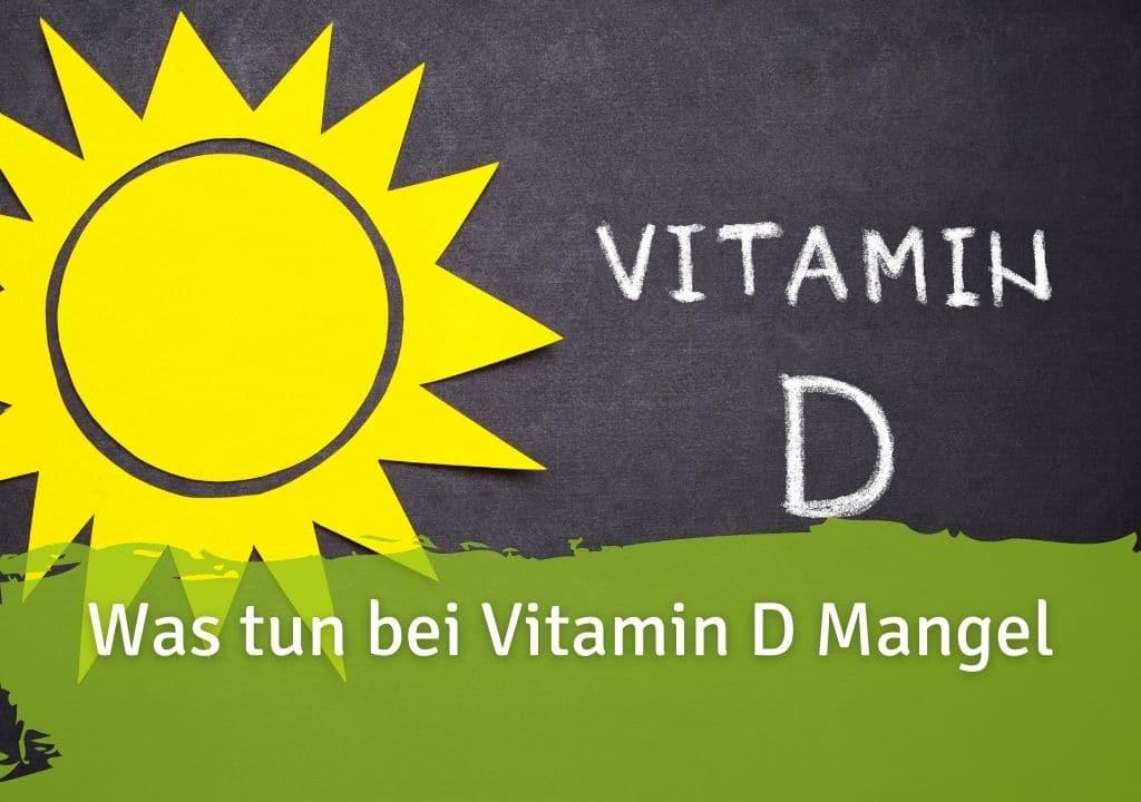 Was tun bei Vitamin D Mangel