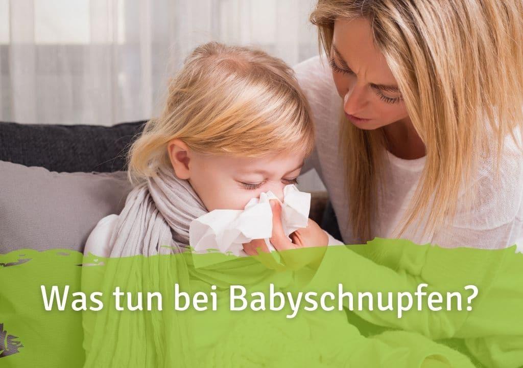 Was tun bei Babyschnupfen