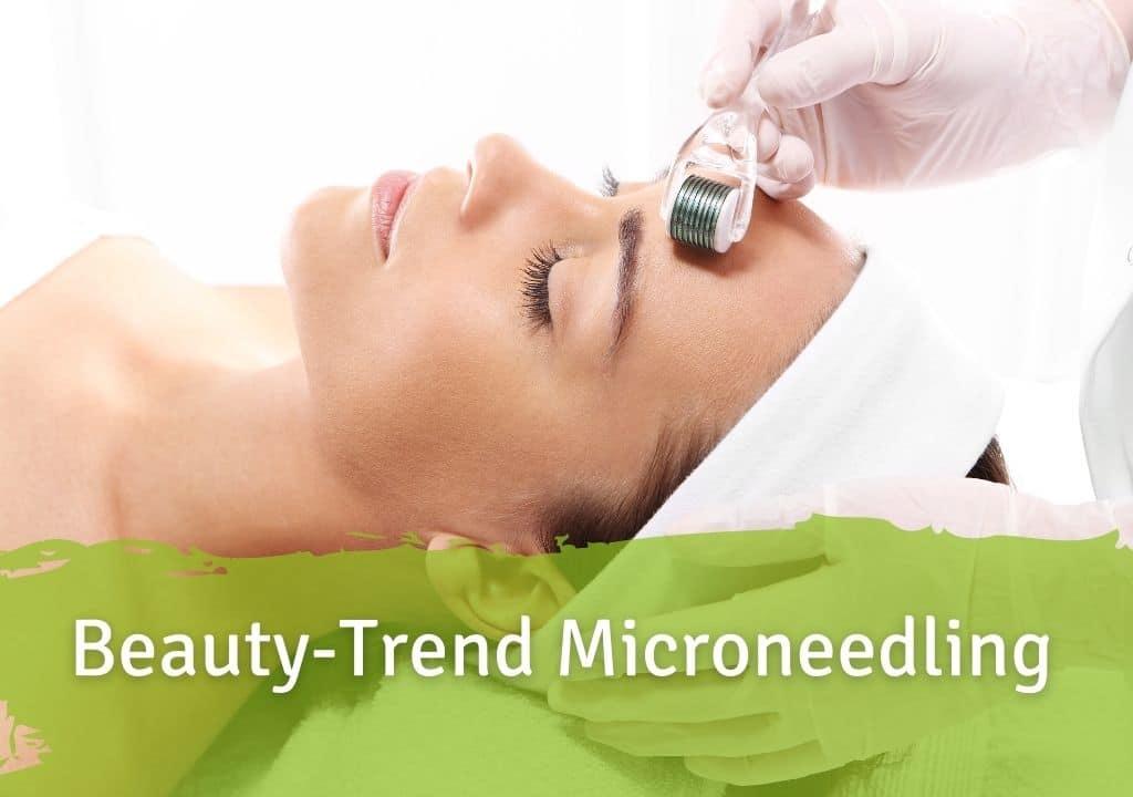 Beauty Trend Microneedling