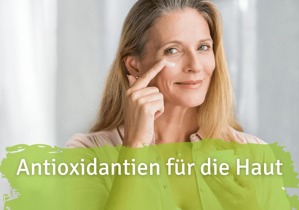 Antioxidantien für die Haut