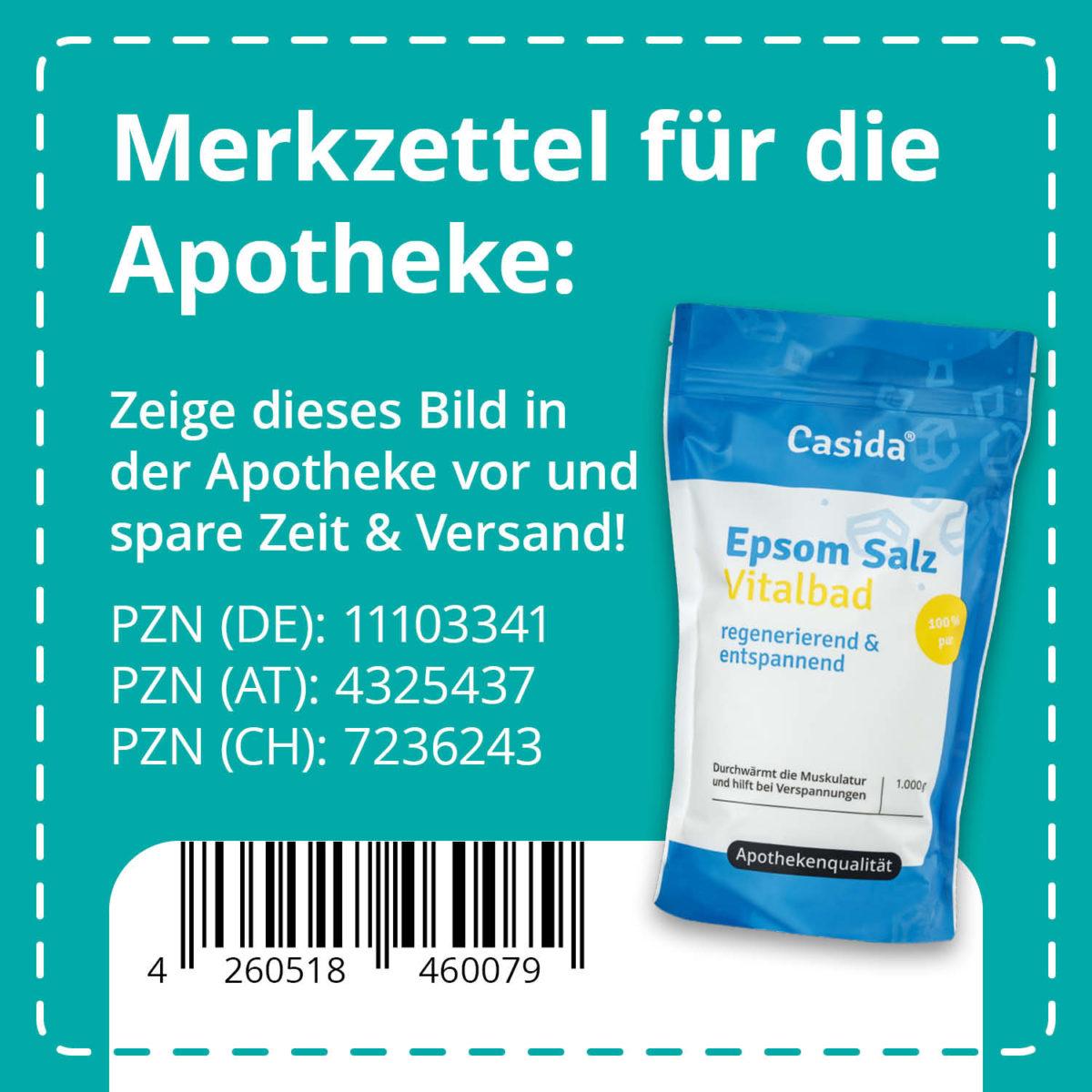 Casida Epsom Salz Vitalbad 1 kg PZN DE 11103341 PZN AT 4325437 PZN CH 7236243 UVP 12,42 € EAN 4260518460079