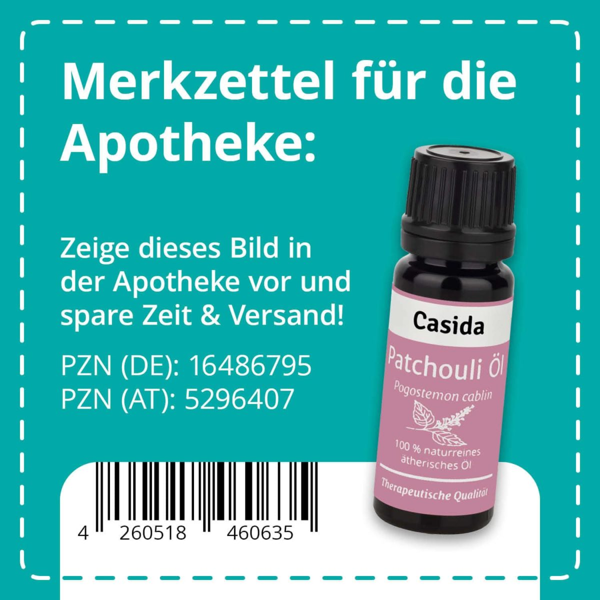 Casida Patchouli Öl naturrein 10 ml PZN DE 16486795 PZN AT 5296407 UVP 9,90 € EAN 4260518460635