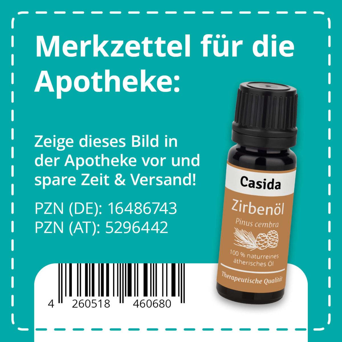 Casida Zirbenöl naturrein 10 ml PZN DE 16486743 PZN AT 5296442 UVP 12,45 € EAN 4260518460680